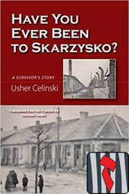 HAVE YOU EVER BEEN TO SKARZYSKO?: A SURVIVOR'S STORY