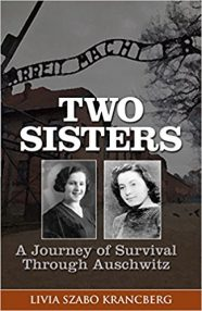 TWO SISTERS: A JOURNEY OF SURVIVAL THROUGH AUSCHWITZ